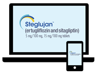 Tell Your Eligible, Privately-Insured Patients to Visit the Patient Website for STEGLUJAN™ (ertugliflozin and sitagliptin)